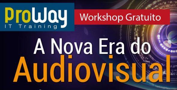 Workshop Gratuito A Nova Era do Audiovisual