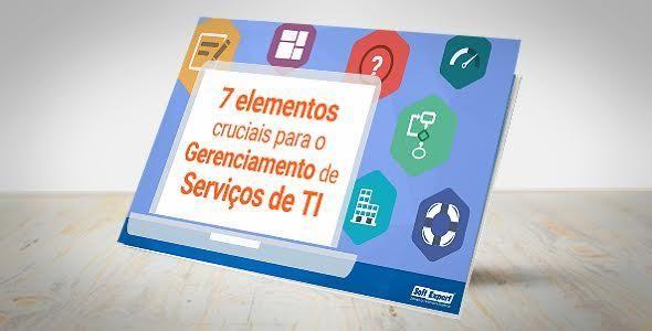 eBook lista sete elementos indispens�veis no gerenciamento de servi�os de TI