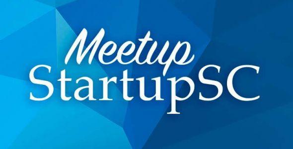 Primeiras edições do MeetUp StartupSC acontecem em Florianópolis e Joinville