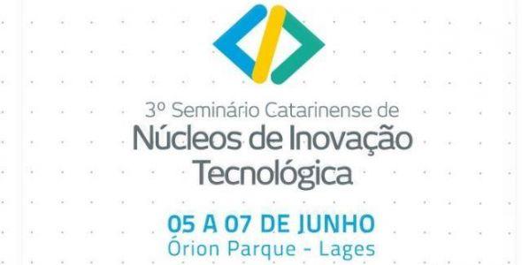 3º Seminário Catarinense de Núcleos de Inovação Tecnológica acontece em Lages