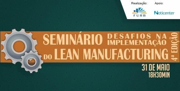 Seminário desafios na implementação do Lean Manufacturing