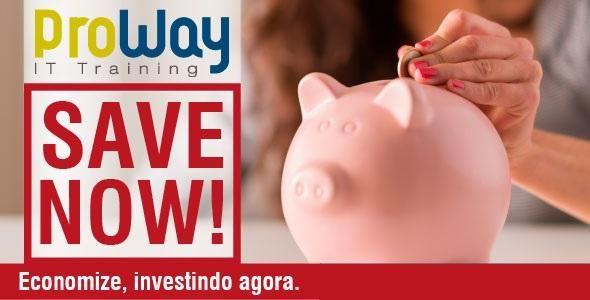 Promoção Save Now da ProWay: Super descontos para realizar treinamentos!
