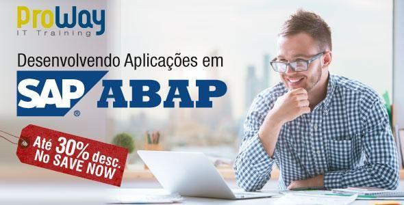 A ProWay abre nova turma do treinamento Desenvolvendo Aplicações em SAP-ABAP