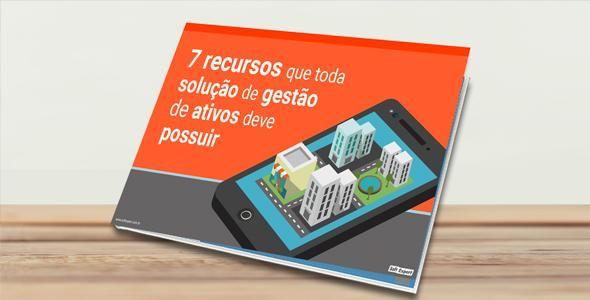 Ebook apresenta a gestores 7 recursos que toda solução de gestão de ativos deve possuir