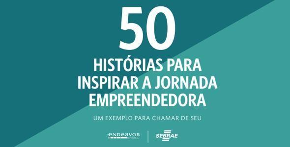 Endeavor lança ebook sobre 50 histórias de empreendedores de sucesso