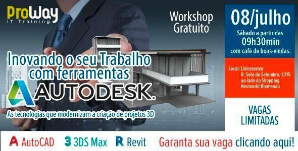 Proway de Blumenau promove Workshop: Inovando o seu trabalho com ferramentas Autodesk