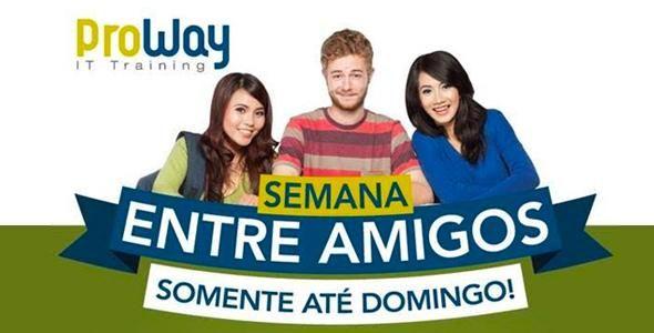 ProWay lança promoção - Semana Entre Amigos