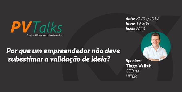 PVTalks de julho fala sobre a importância da validação de produtos e modelos de negócios