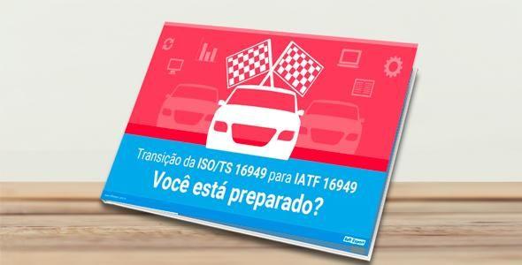 Ebook esclarece dúvidas sobre a transição da ISO/TS 16949