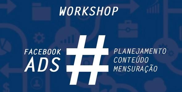 Workshop ensinará otimização do uso de recursos no Facebook Ads