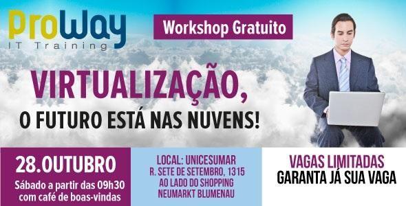 Virtualização é o tema do Workshop Gratuito que a ProWay promoverá neste sábado