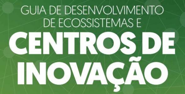 Governo do Estado disponibiliza guia de Implantação do Ecossistema de Inovação