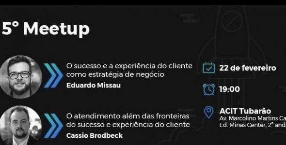 Fidelização do cliente será o tema do próximo Meetup NextHub em Tubarão