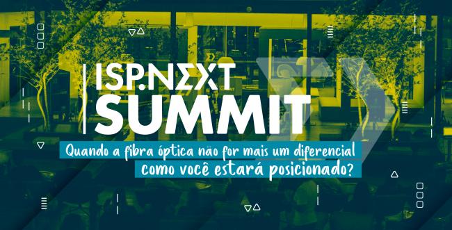 ISP Next Summit debate futuro do setor de provedores regionais de internet