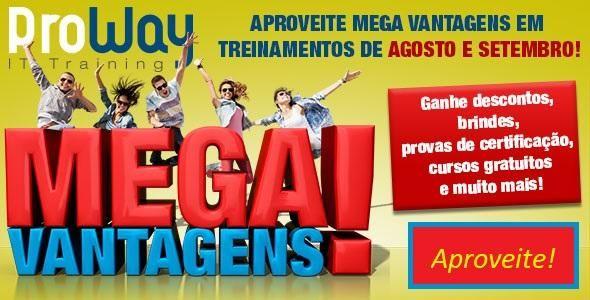 Mega Vantagens ProWay para os meses de agosto e setembro/2017!
