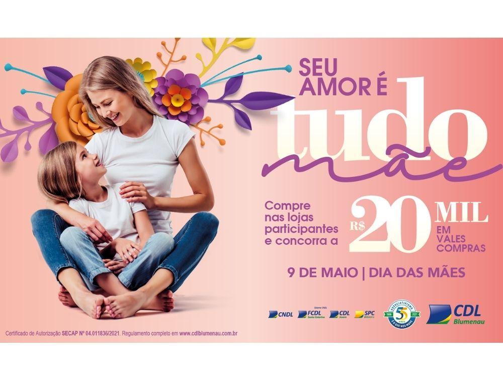 CDL Blumenau inicia campanha de Dia das Mães, que sorteará R$ 20 mil em prêmios